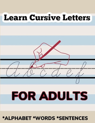 Learn Cursive Letters - For Adults Cover Image
