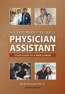 So You Want to Be a Physician Assistant - Second Edition Cover Image