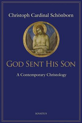 God Sent His Son: A Contemporary Christology Cover Image