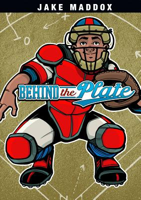 Behind the Plate (Jake Maddox Sports Stories) Cover Image