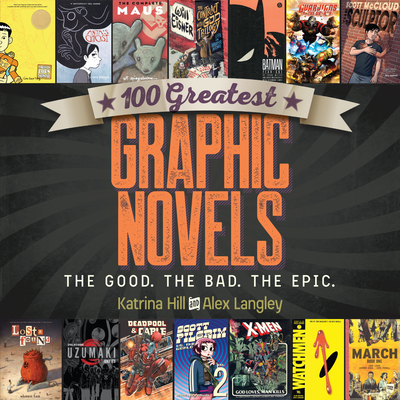 100 Greatest Graphic Novels: The Good, The Bad, The Epic Cover Image