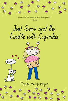 Just Grace and the Trouble with Cupcakes (The Just Grace Series #10) Cover Image