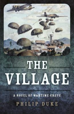 The Village: A Novel of Wartime Crete Cover Image