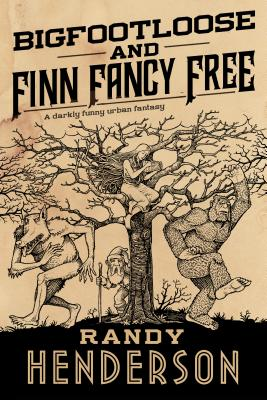 Bigfootloose and Finn Fancy Free: A darkly funny urban fantasy (The Familia Arcana #2) Cover Image