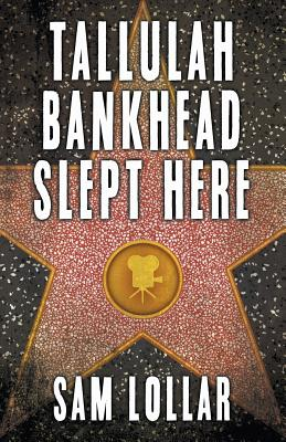 Tallulah Bankhead Slept Here Cover Image