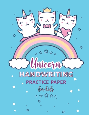 Unicorn Handwriting Practice Paper For Kids: Unicorn Handwriting Practice Letter Tracing Workbook, Adorable Unicorn with Blank Writing Sheets for Kids Cover Image