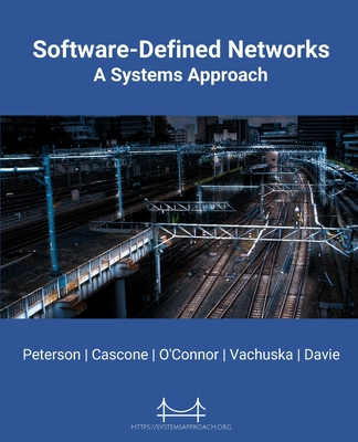 Software-Defined Networks: A Systems Approach Cover Image
