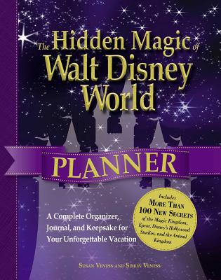 The Hidden Magic of Walt Disney World Planner: A Complete Organizer, Journal, and Keepsake for Your Unforgettable Vacation Cover Image