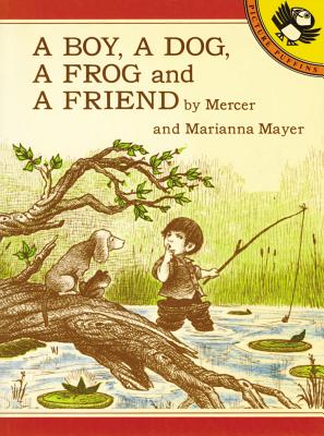 A Boy, a Dog, a Frog, and a Friend (A Boy, a Dog, and a Frog) Cover Image