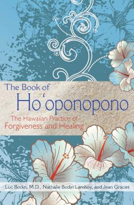 The Book of Ho'oponopono: The Hawaiian Practice of Forgiveness and Healing Cover Image