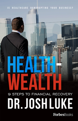 Health - Wealth: 9 Steps to Financial Recovery Cover Image