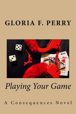 Playing Your Game: A Consequences Novel Cover Image