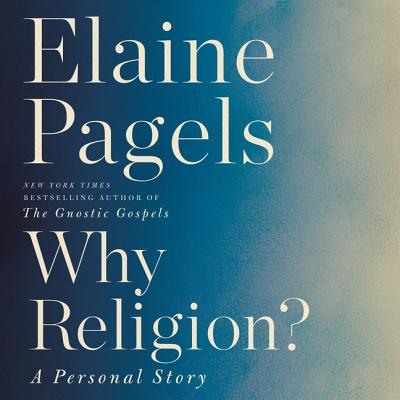 Why Religion? Lib/E: A Personal Story Cover Image