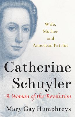 Catherine Schuyler: A Woman of the Revolution Cover Image