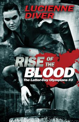 Rise of the Blood (Latter-Day Olympians #3) Cover Image