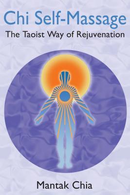 Chi Self-Massage: The Taoist Way of Rejuvenation Cover Image