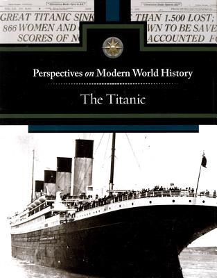 The Titanic (Perspectives on Modern World History) Cover Image