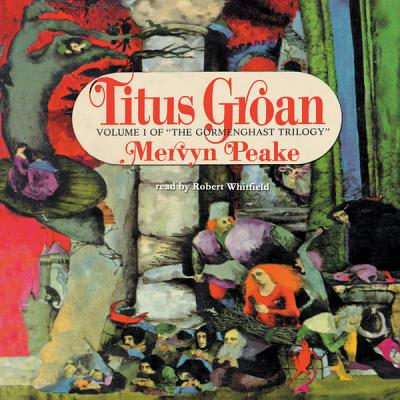 Titus Groan (Gormenghast Trilogy (Audio) #1) Cover Image