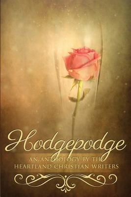 Hodgepodge: An Anthology by the Heartland Christian Writers Cover Image