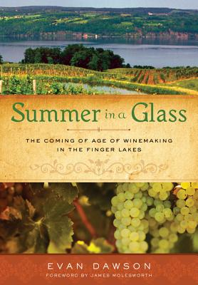 Summer in a Glass: The Coming of Age of Winemaking in the Finger Lakes Cover Image