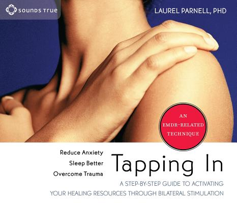 Tapping In: A Step-by-Step Guide to Activating Your Healing Resources Through Bilateral Stimulation Cover Image