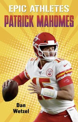 Epic Athletes: Patrick Mahomes Cover Image