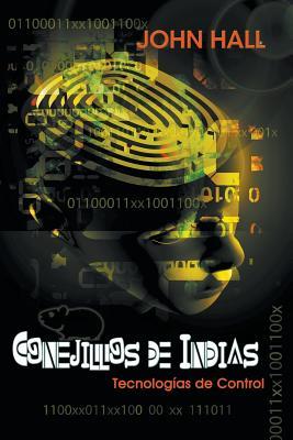 Conejillos de Indias: Tecnologías de Control Cover Image