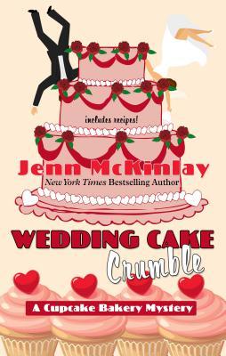 Wedding Cake Crumble (Cupcake Bakery Mystery) Cover Image