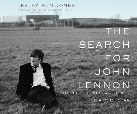 The Search for John Lennon: The Life, Loves, and Death of a Rock Star Cover Image