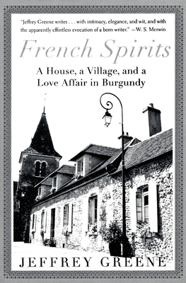 French Spirits: A House, a Village, and a Love Affair in Burgundy Cover Image