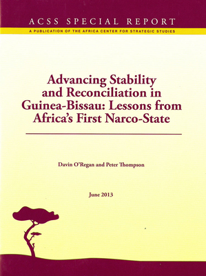 Advancing Stability and Reconciliation in Guinea-Bissau: Lessons from Africa's First Narco-State: Lessons from Africa's First Narco-State Cover Image