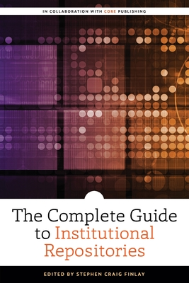 The Complete Guide to Institutional Repositories Cover Image