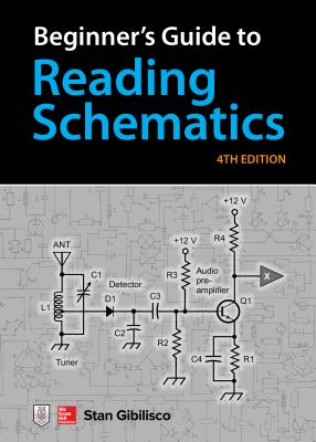 Beginner's Guide to Reading Schematics, Fourth Edition Cover Image