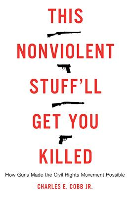This Nonviolent Stuff'll Get You Killed Cover