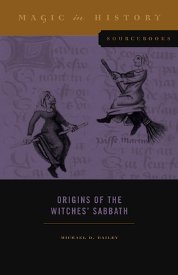 Origins of the Witches' Sabbath (Magic in History Sourcebooks #3) Cover Image