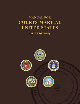 Manual for Courts-Martial, United States 2019 edition Cover Image