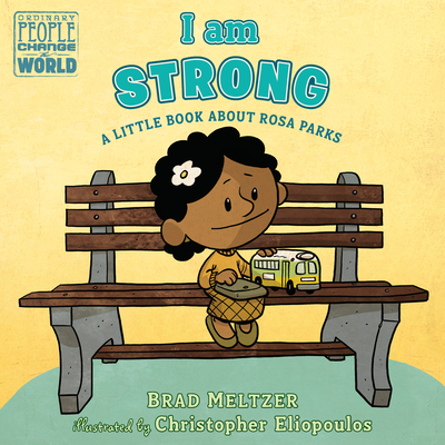 I am Strong: A Little Book About Rosa Parks (Ordinary People Change the World) Cover Image