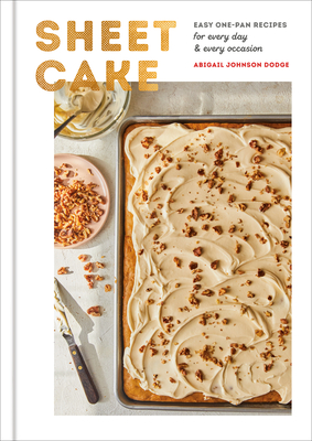 Sheet Cake: Easy One-Pan Recipes for Every Day and Every Occasion: A Baking Book Cover Image