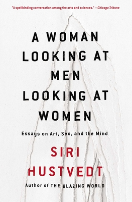 A Woman Looking at Men Looking at Women: Essays on Art, Sex, and the Mind Cover Image