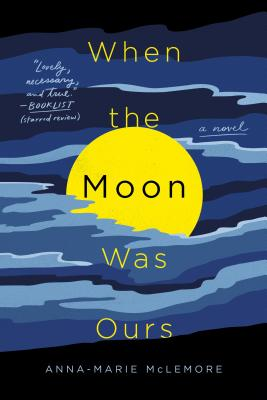 When the Moon Was Ours: A Novel Cover Image