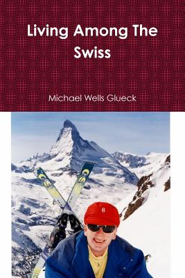 Cover for Living Among the Swiss