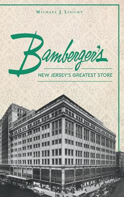 Bamberger S: New Jersey S Greatest Store Cover Image