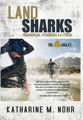 Land Sharks: #Honolululaw, #Triathletes & a #Tvstar Cover Image