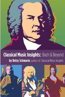 Classical Music Insights: Bach and Beyond Cover Image