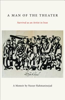 A Man of the Theater: Survival as an Artist in Iran Cover Image