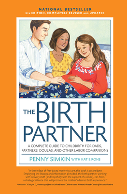 The Birth Partner 5th Edition: A Complete Guide to Childbirth for Dads, Partners, Doulas, and All Other Labor Companions Cover Image