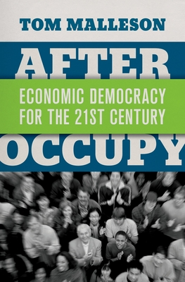 After Occupy: Economic Democracy for the 21st Century Cover Image