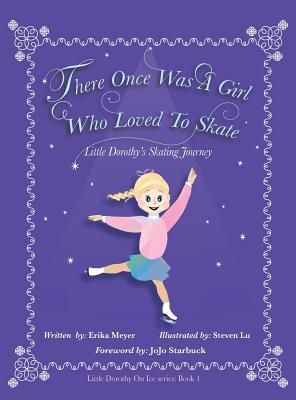 There Once Was A Girl Who Loved To Skate: Little Dorothy's Skating Journey cover