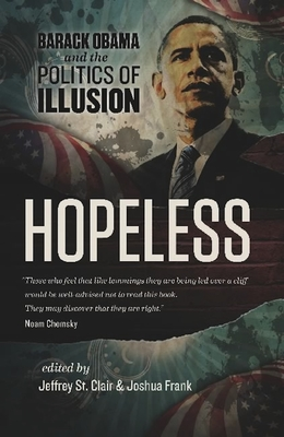 Hopeless: Barack Obama and the Politics of Illusion Cover Image