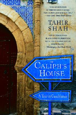 The Caliph's House: A Year in Casablanca Cover Image